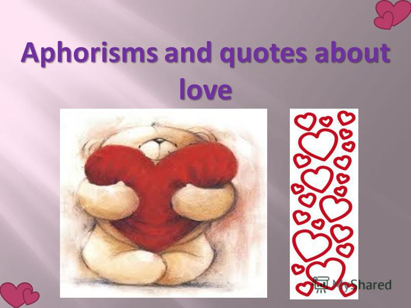 Aphorisms and quotes about love