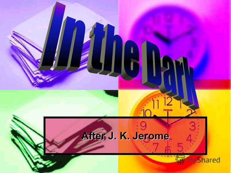 After J. K. Jerome