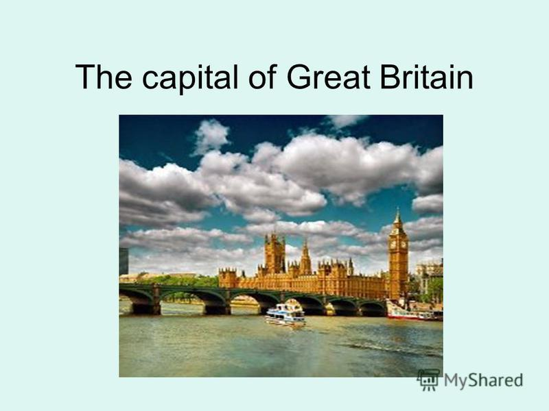 The capital of Great Britain
