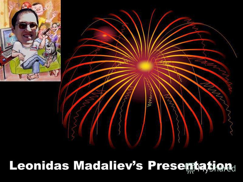 Leonidas Madalievs Presentation