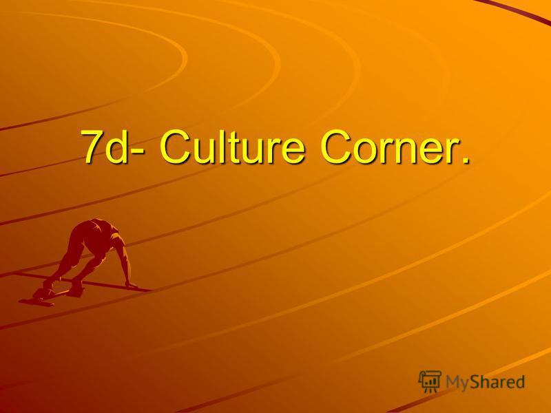 7d- Culture Corner.