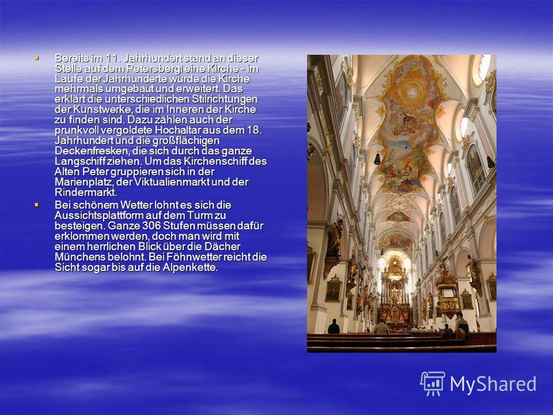 Bereits im 11. Jahrhundert stand an dieser Stelle auf dem Petersbergl eine Kirche - im Laufe der Jahrhunderte wurde die Kirche mehrmals umgebaut und erweitert. Das erklärt die unterschiedlichen Stilrichtungen der Kunstwerke, die im Inneren der Kirche