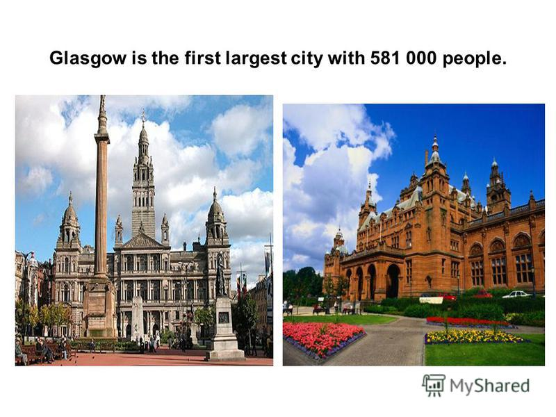 Glasgow is the first largest city with 581 000 people.