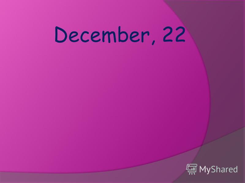 December, 22