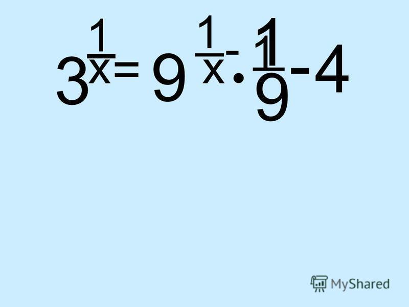 3 1 _ x = 9 1 x 4 1 _ - - 1 _ 9
