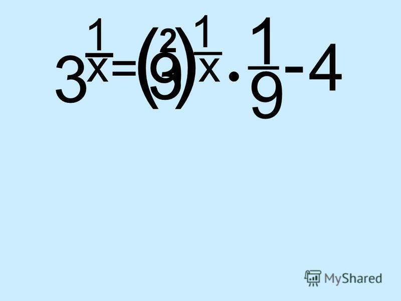 3 1 _ x = 9 1 x 4 _ - 1 _ 9 3 () 2