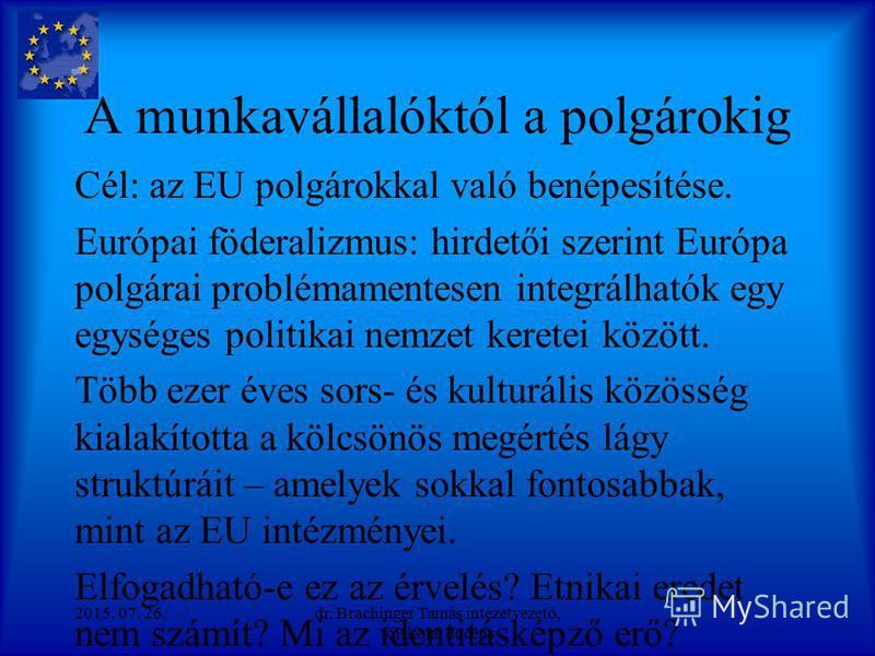 Nem az államok koalícióját kívánjuk létrehozni: az emberek közötti egységet építjük. Jean Monnet