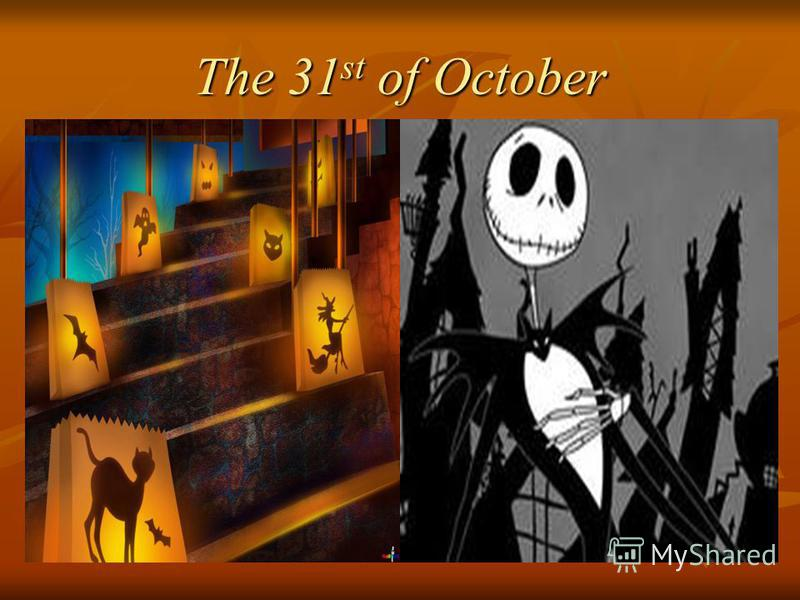 The 31 st of October