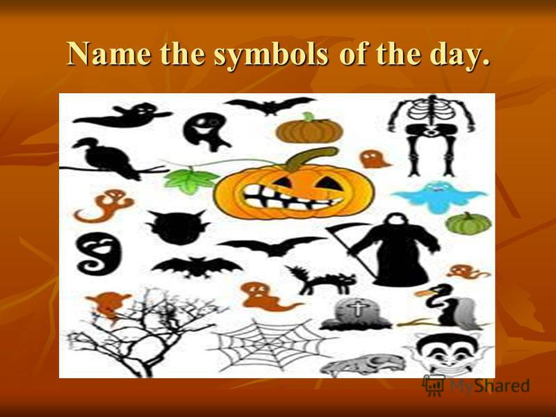 Name the symbols of the day.