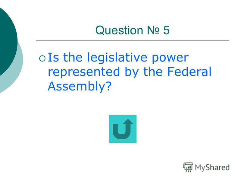 Question 4 What is the structure of the Federal Government?