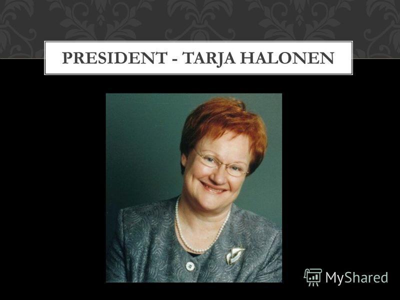 PRESIDENT - TARJA HALONEN