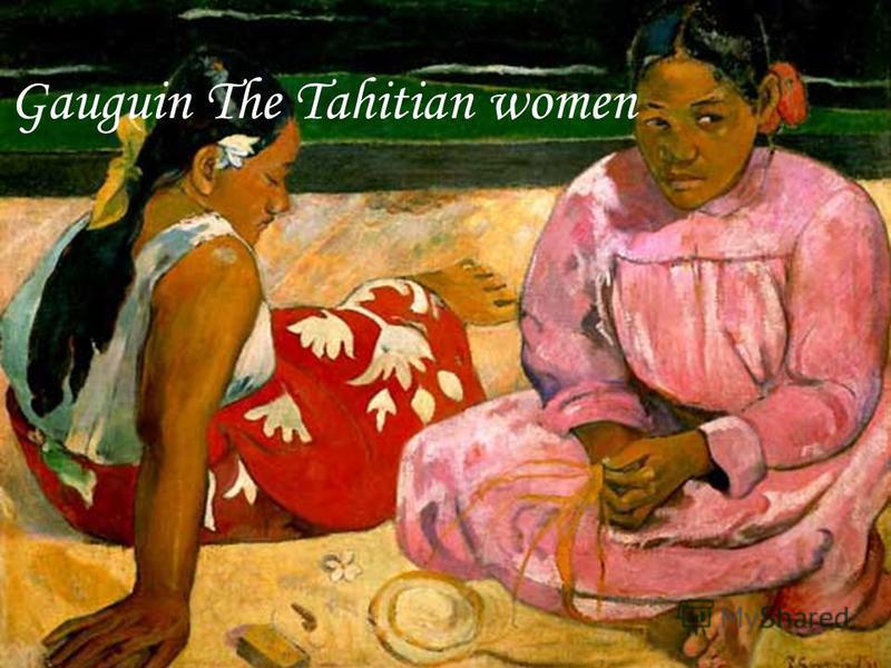 Gauguin The Tahitian women