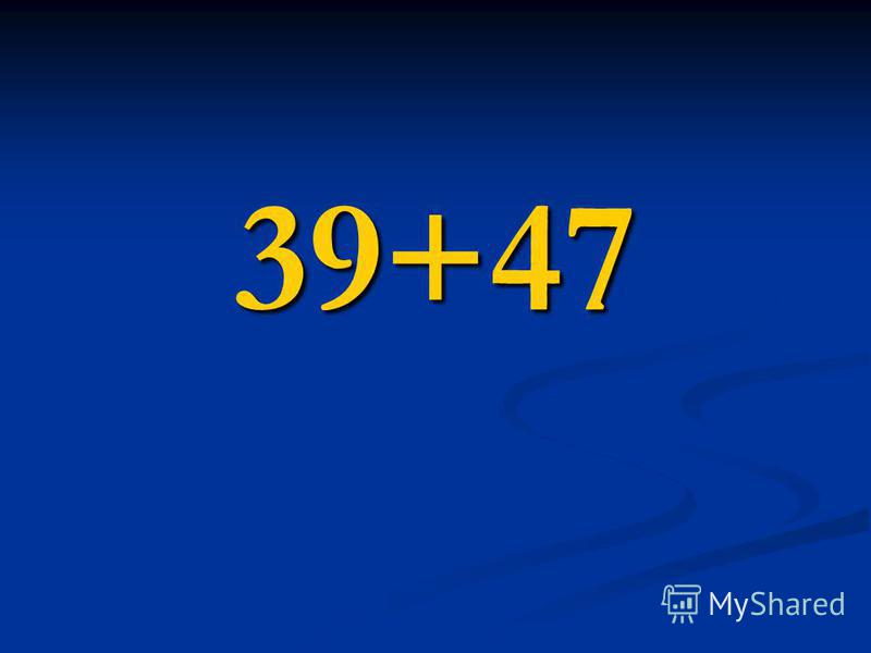 39+47