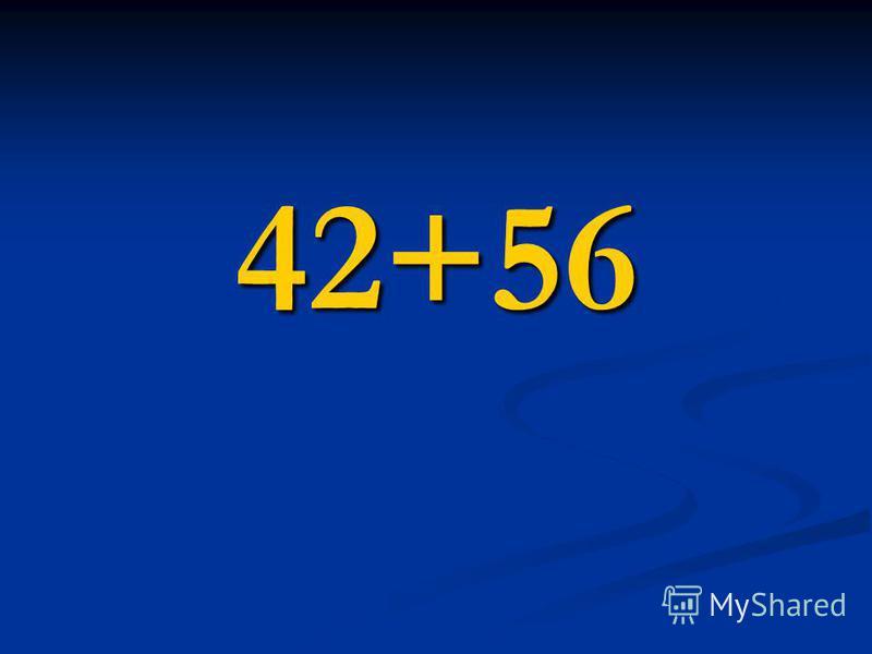 42+56