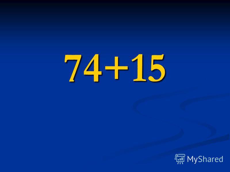 74+15