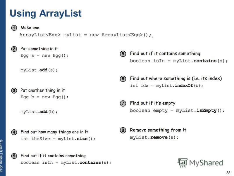 38 © Luxoft Training 2012 Using ArrayList