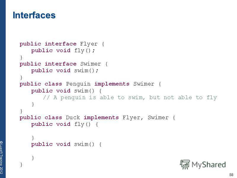 58 © Luxoft Training 2012 Interfaces