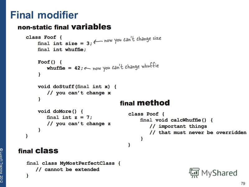 79 © Luxoft Training 2012 Final modifier