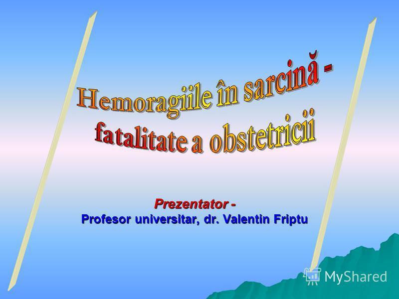 Prezentator - Profesor universitar, dr. Valentin Friptu
