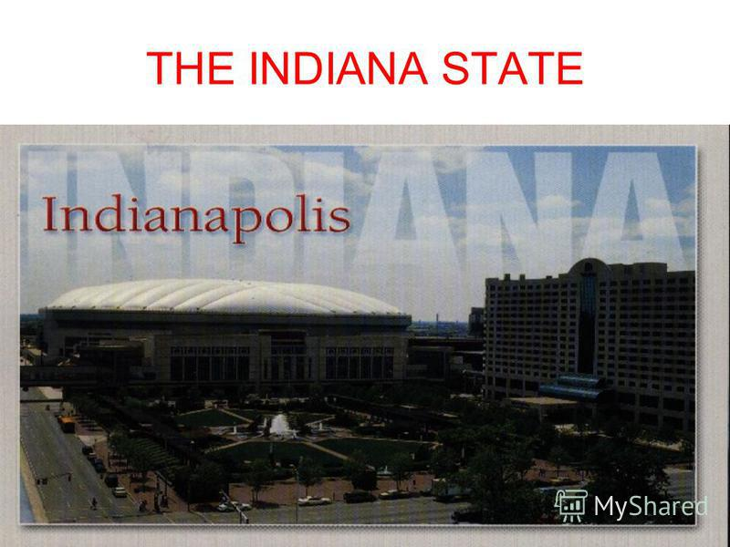 THE INDIANA STATE