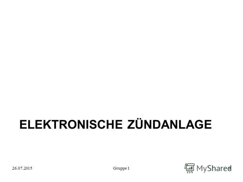 ELEKTRONISCHE ZÜNDANLAGE 26.07.2015Gruppe 19