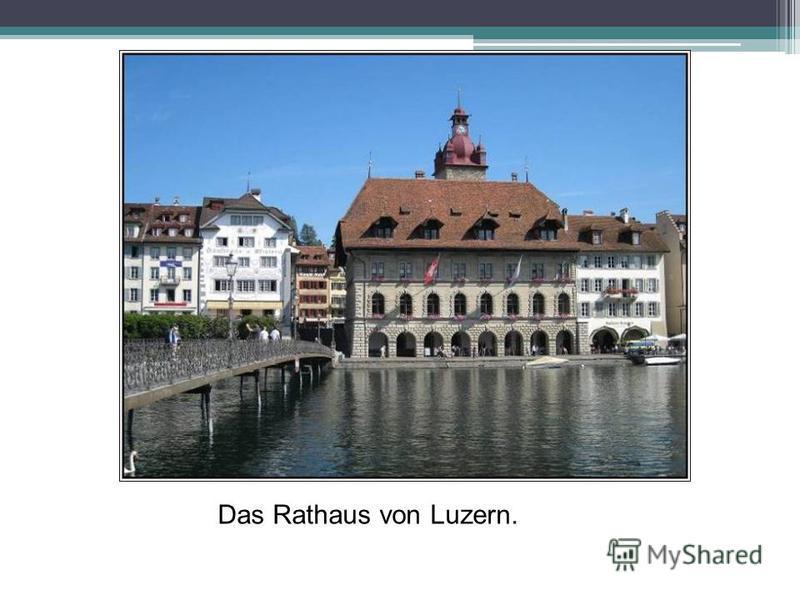 Das Rathaus von Luzern.