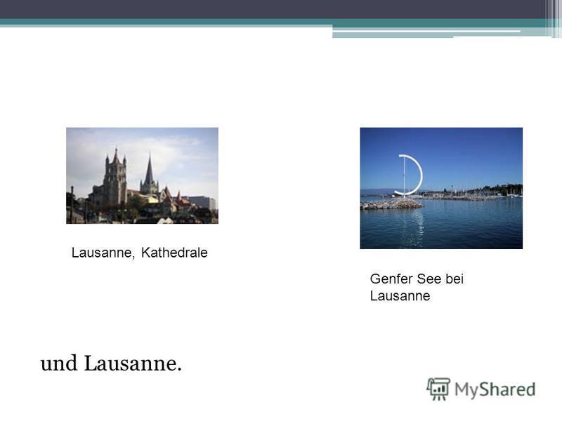 und Lausanne. Genfer See bei Lausanne Lausanne, Kathedrale