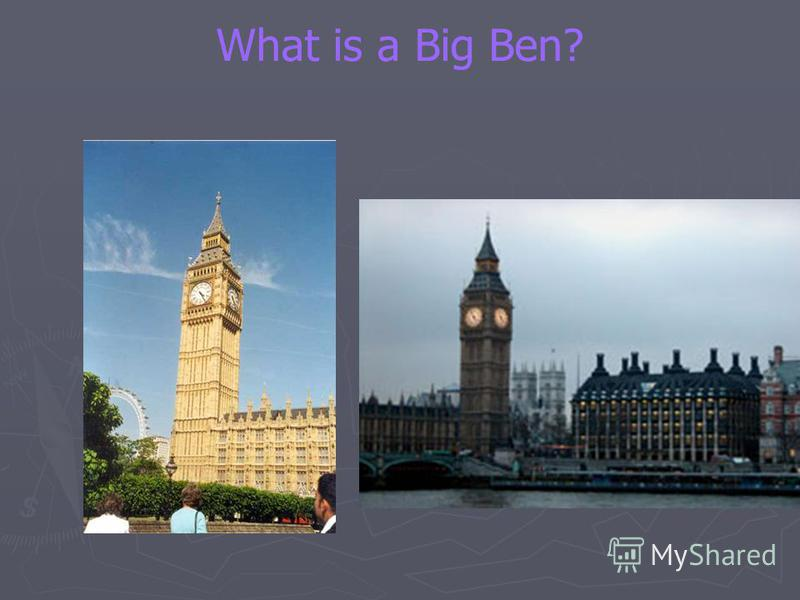What is a Big Ben?