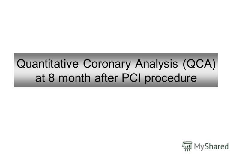 Quantitative Coronary Analysis (QCA) at 8 month after PCI procedure