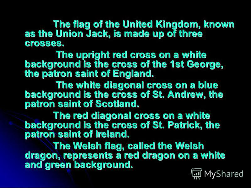 The flag of the United Kingdom, known as the Union Jack, is made up of three crosses. The flag of the United Kingdom, known as the Union Jack, is made up of three crosses. The upright red cross on a white background is the cross of the 1st George, th