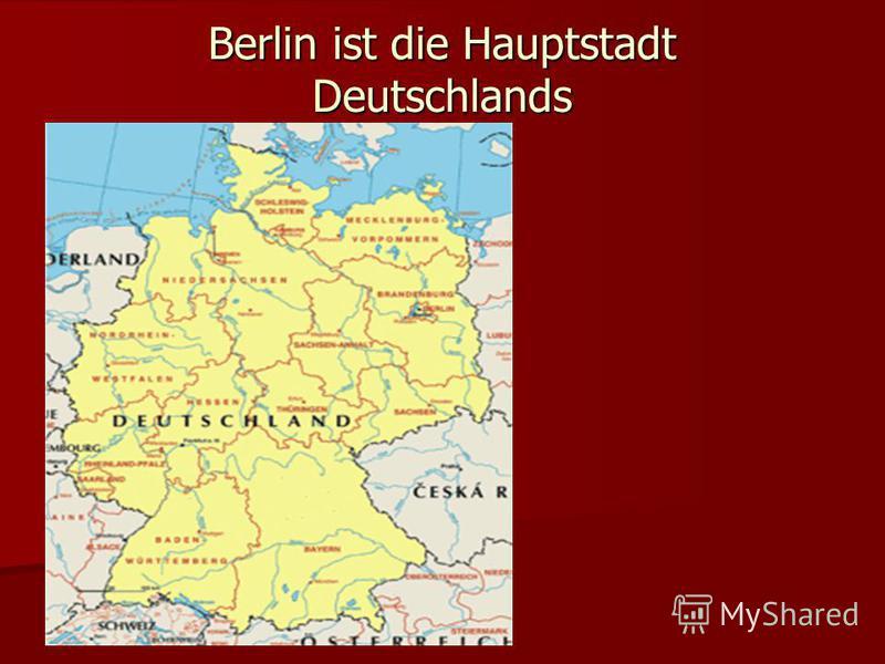 Berlin ist die Hauptstadt Deutschlands