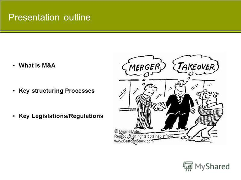 What is M&A Key structuring Processes Key Legislations/Regulations Presentation outline
