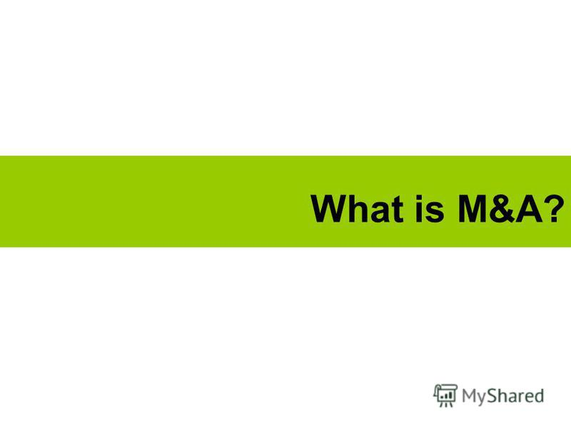 What is M&A?