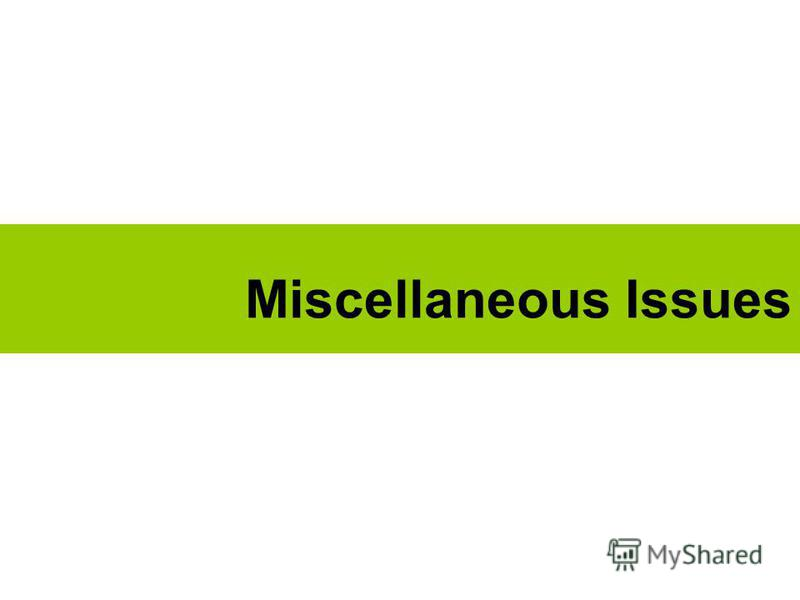 Miscellaneous Issues