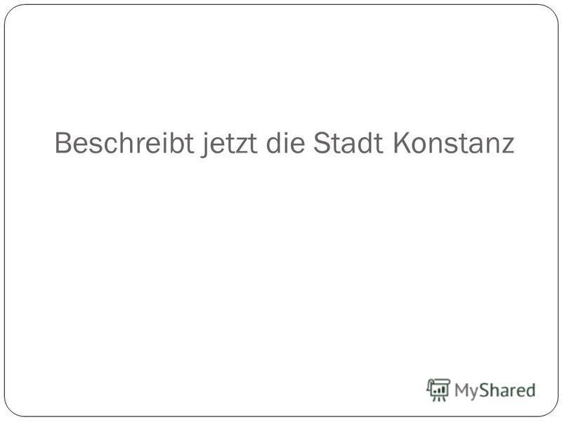 Übersetzt aus dem Russischen ins Deutsche Tom, wo wohnt deine Oma? Tom, wo wohnt deine Oma? Meine Oma wohnt in einer Stadt. Sie heisst Konstanz. Meine Oma wohnt in einer Stadt. Sie heisst Konstanz. Wo liegt diese Stadt? Wo liegt diese Stadt? Diese sc