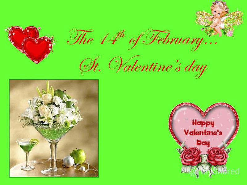 The 14 th of February… St. Valentines day