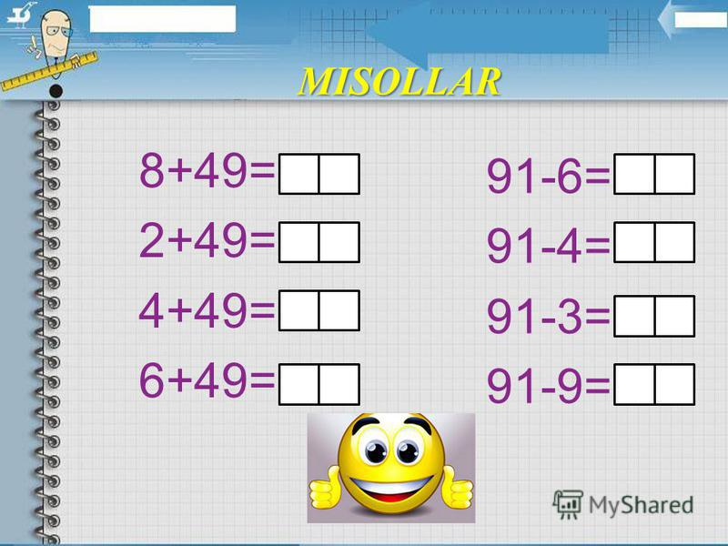 MISOLLAR 8+49= 2+49= 4+49= 6+49= 91-6= 91-4= 91-3= 91-9=