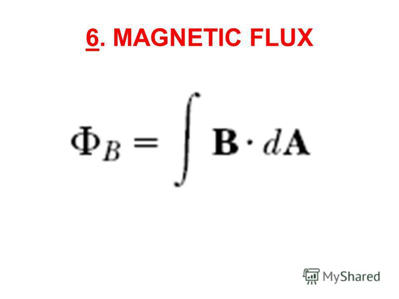 6. MAGNETIC FLUX