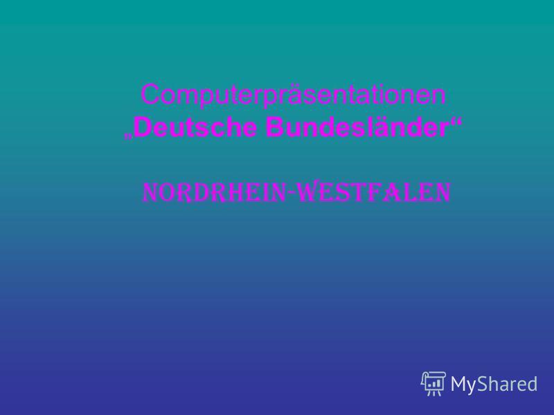 ComputerpräsentationenDeutsche Bundesländer Nordrhein-Westfalen