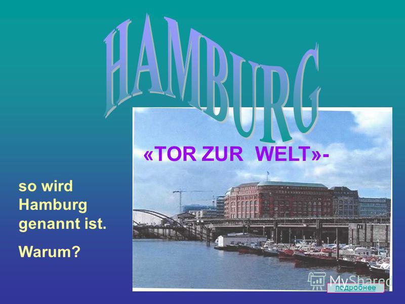 so wird Hamburg genannt ist. Warum? «TOR ZUR WELT»-
