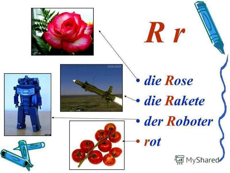 R r die Rose die Rakete der Roboter rot