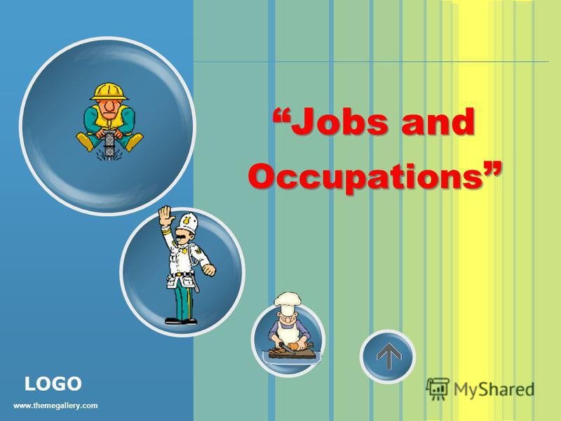 www.themegallery.com LOGO Jobs and Occupations Jobs and Occupations