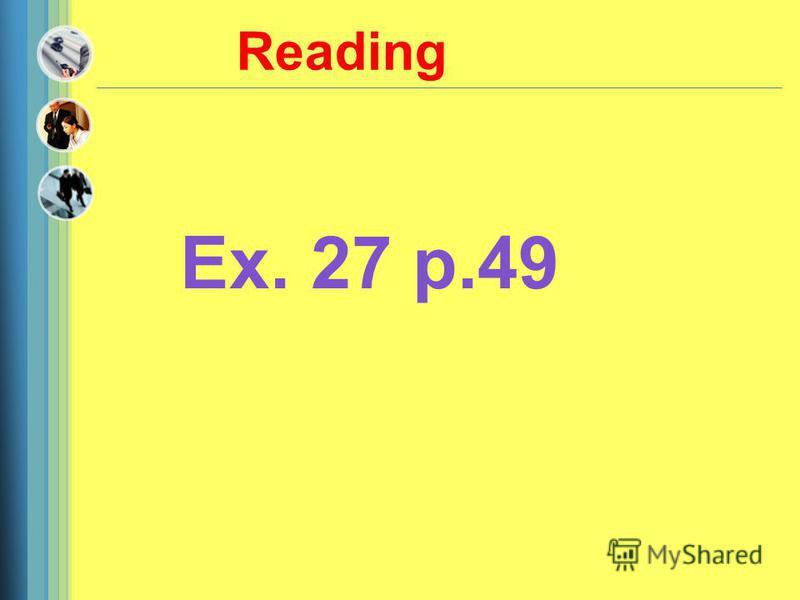 Reading Ex. 27 p.49