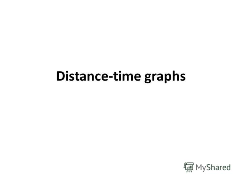 Distance-time graphs