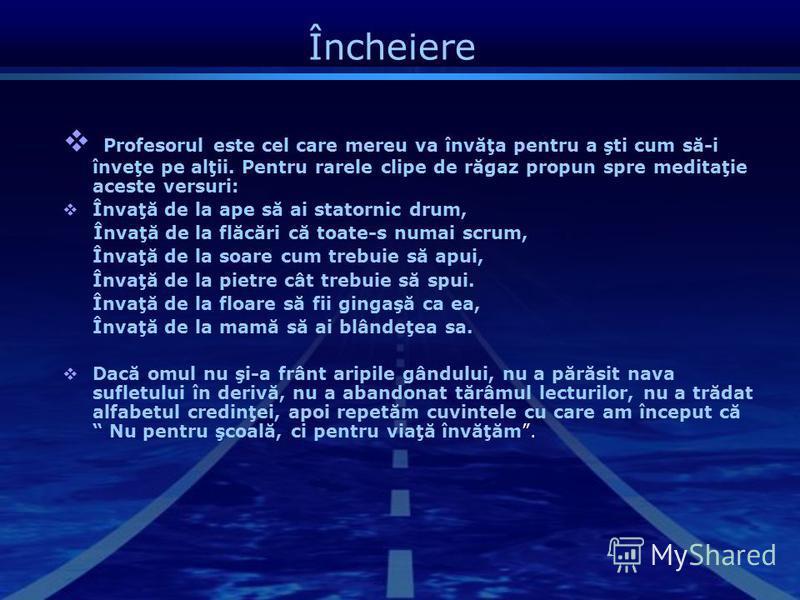 Calităţile profesorului profesor înţelegere Bunătate, creativitate Amabilitate, modestie Iubire, răbdare, talent, înţelepciune