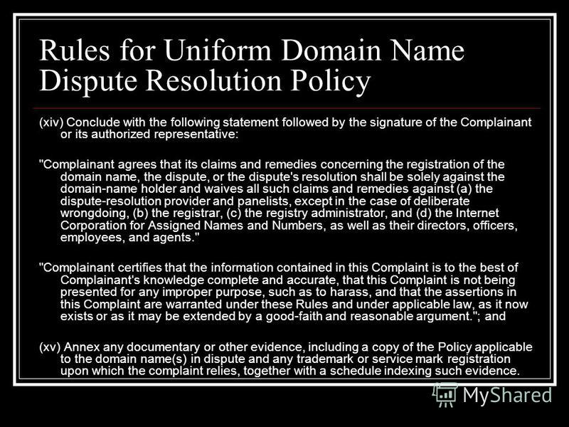 Rules for Uniform Domain Name Dispute Resolution Policy (xiv) Conclude with the following statement followed by the signature of the Complainant or its authorized representative: