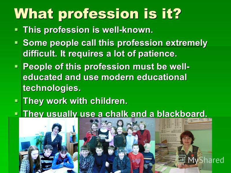 What profession is it? This profession is well-known. This profession is well-known. Some people call this profession extremely difficult. It requires a lot of patience. Some people call this profession extremely difficult. It requires a lot of patie