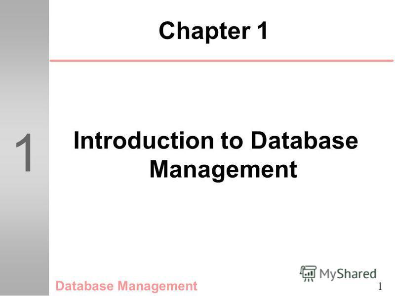 1 1 Chapter 1 Introduction to Database Management Database Management
