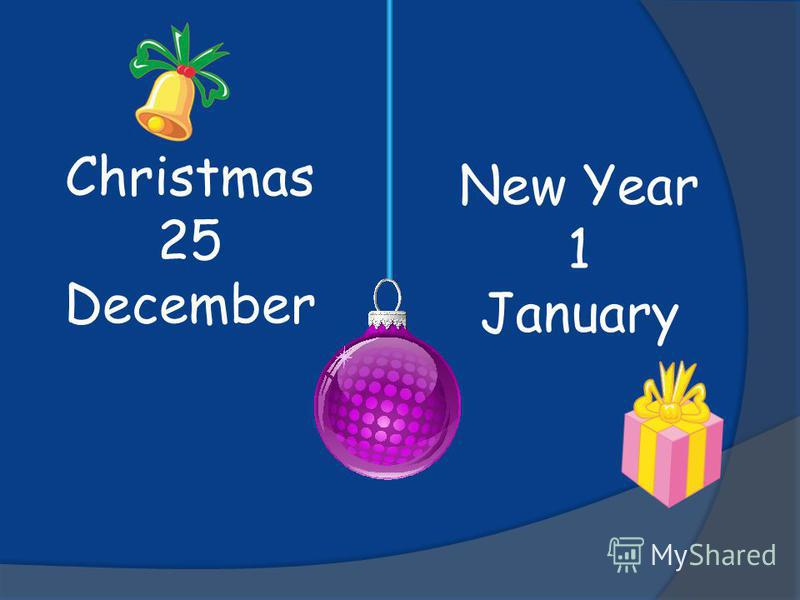 Christmas 25 December New Year 1 January