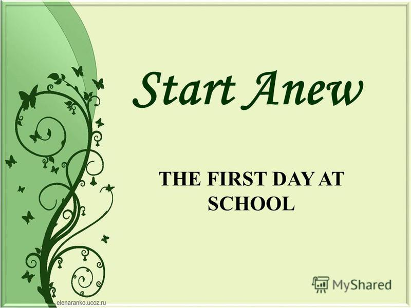 THE FIRST DAY AT SCHOOL Start Anew